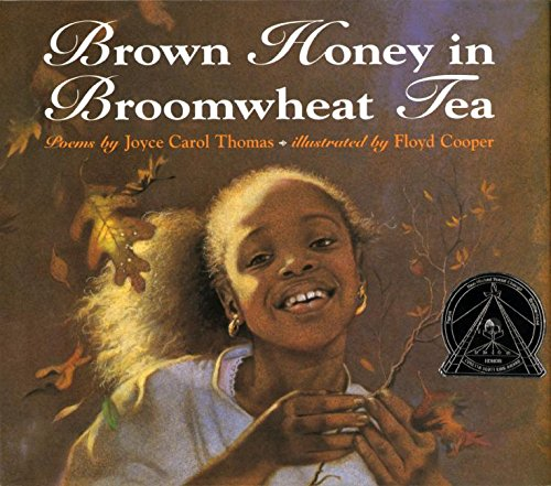 Brown Honey in Broomwheat Tea (Trophy Picture Books) (0060210877) by Joyce Carol Thomas
