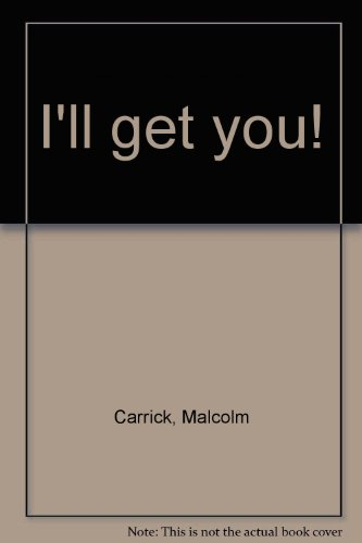 """I'll get you!"" (0060211245) by Carrick, Malcolm"