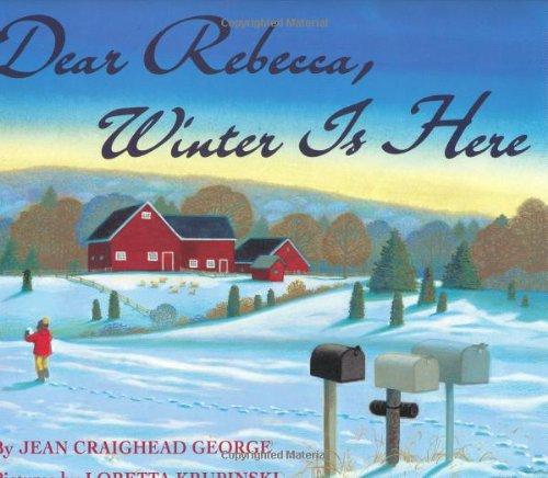 9780060211394: Dear Rebecca, Winter is Here