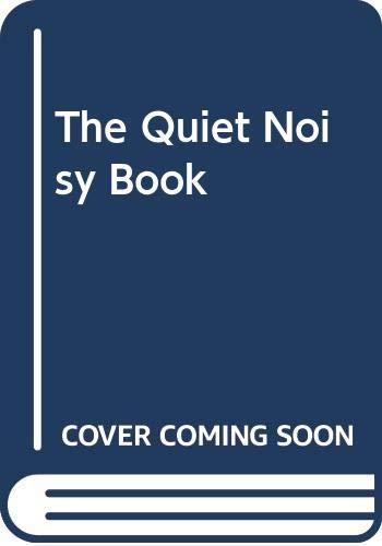 9780060212209: The Quiet Noisy Book