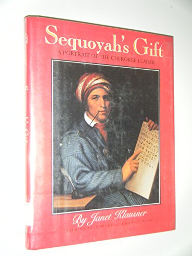 9780060212353: Sequoyah's Gift: A Portrait of the Cherokee Leader