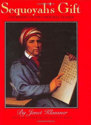 9780060212360: Sequoyah's Gift: A Portrait of the Cherokee Leader