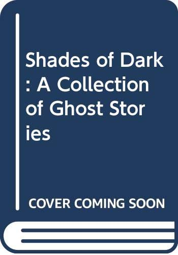 9780060212483: Shades of Dark: A Collection of Ghost Stories