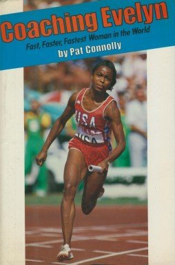 9780060212827: Coaching Evelyn: Fast, Faster, Fastest Woman in the World