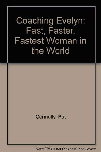 9780060212834: Coaching Evelyn: Fast, Faster, Fastest Woman in the World