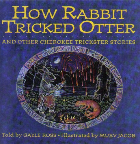 9780060212858: How Rabbit Tricked Otter: And Other Cherokee Trickster Stories
