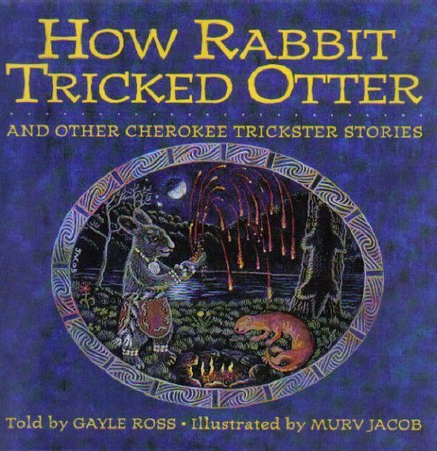 9780060212858: How Rabbit Tricked Otter: And Other Cherokee Trickster Stories (Parabola Storytime Series)