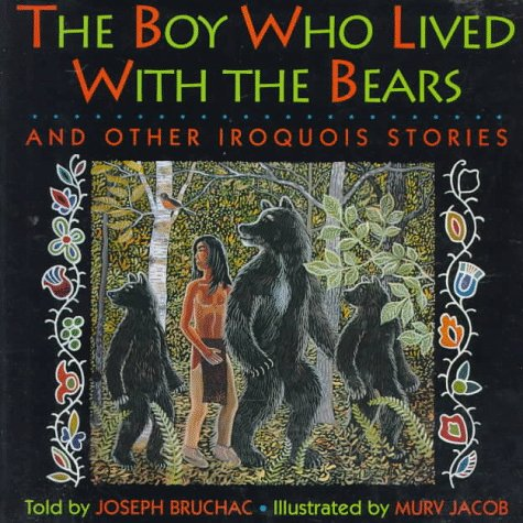 The Boy Who Lived with the Bears and Other Iroquois Stories [Signed First Edition]: BRUCHAC, Joseph