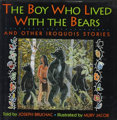 The Boy Who Lived With the Bears: Joseph Bruchac, Murv