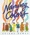 Naming Colors (0060212926) by Ariane Dewey