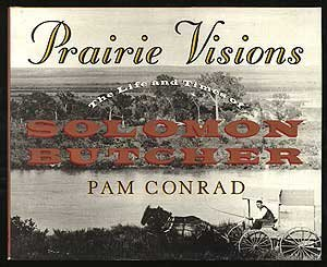 9780060213732: Prairie Visions: The Life and Times of Solomon Butcher