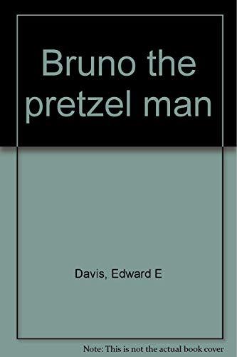 9780060213985: Bruno the pretzel man