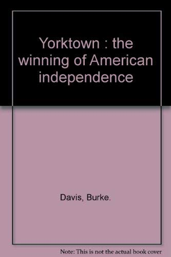 9780060214029: Yorktown: The Winning of American Independence.