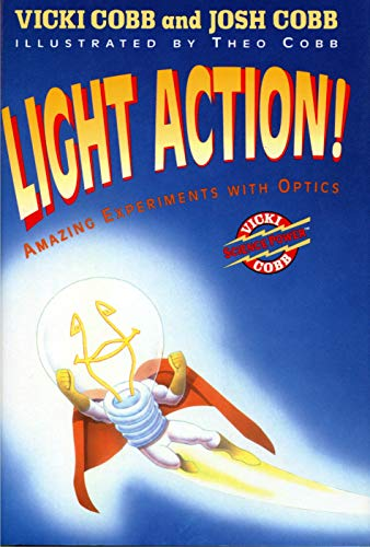 9780060214364: Light Action!: Amazing Experiments With Optics (Vicki Cobb Science Power)