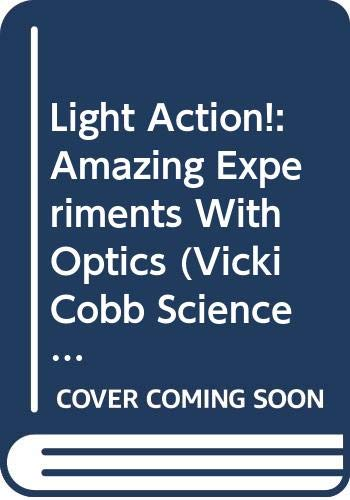 9780060214371: Light Action! Amazing Experiments with Optics