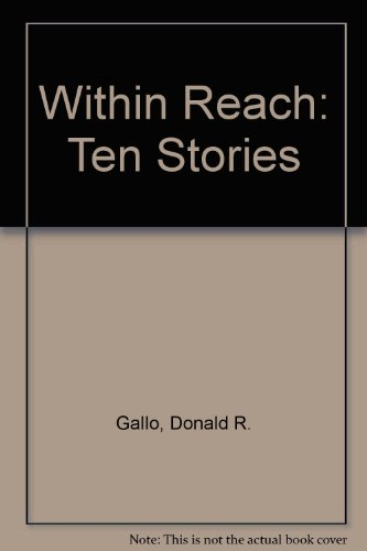 Within Reach: Ten Stories: Donald R. Gallo