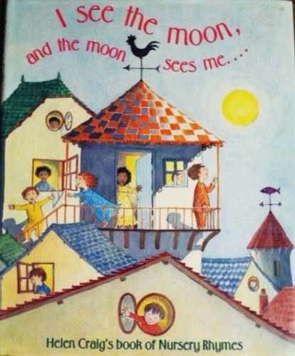 9780060214531: I See the Moon, and the Moon Sees Me: Helen Craig's Book of Nursery Rhymes