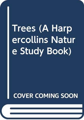 9780060214685: Trees (A Harpercollins Nature Study Book)