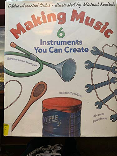 9780060214784: Making Music: 6 Instruments You Can Create