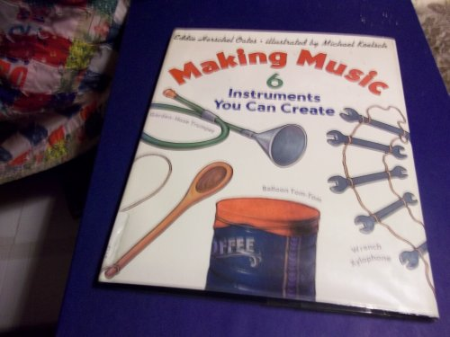 9780060214791: Making Music: 6 Instruments You Can Create