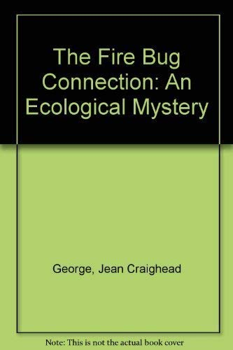 9780060214906: The Fire Bug Connection: An Ecological Mystery