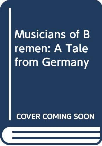 Musicians of Bremen: A Tale from Germany (9780060214982) by Jane Yolen