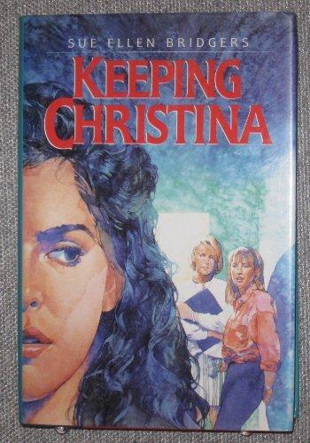 9780060215040: Keeping Christina