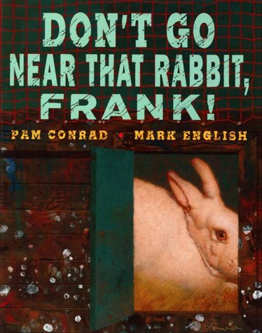 9780060215149: Don't Go Near That Rabbit, Frank