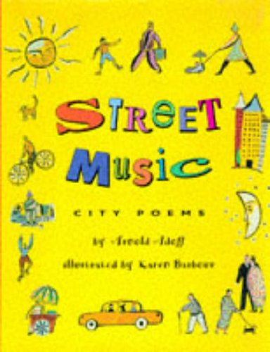 Street Music: City Poems: Arnold Adoff; Illustrator-Karen Barbour