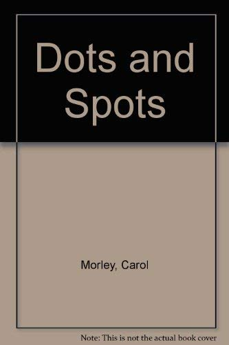 9780060215279: Dots and Spots