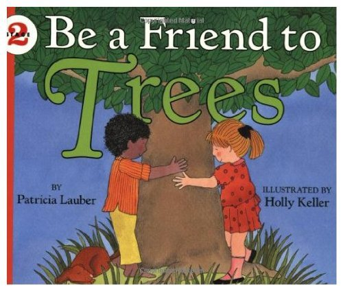 9780060215286: Be a Friend to Trees (Let's-Read-and-Find-Out Science, Stage 2)