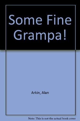 9780060215347: Some Fine Grampa!