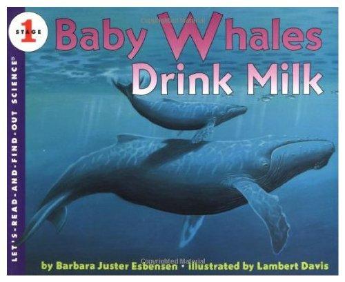 Baby Whales Drink Milk: Esbensen, Barbara Juster