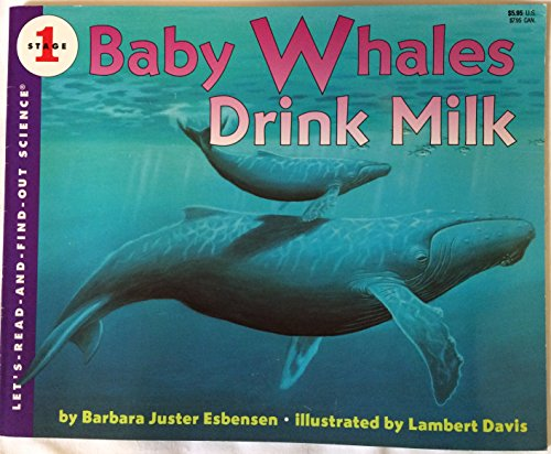 9780060215521: Baby Whales Drink Milk (Let's Read-And-Find-Out Science)