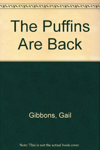 The Puffins Are Back: Gibbons, Gail