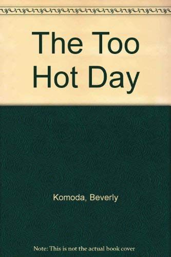 9780060216122: The Too Hot Day