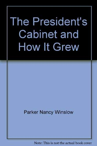 9780060216177: The president's cabinet and how it grew