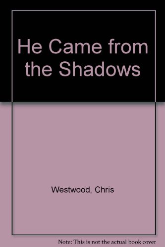 9780060216597: He Came from the Shadows