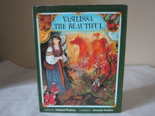9780060216627: Vasilissa the beautiful: A Russian folktale