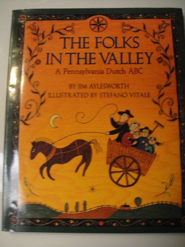 9780060216726: The Folks in the Valley: A Pennsylvania Dutch ABC