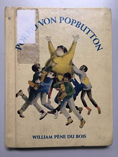 Porko von Popbutton: William Pene Du Bois