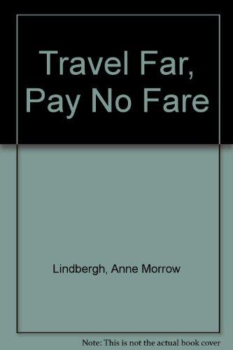 9780060217761: Travel Far, Pay No Fare