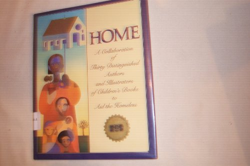9780060217884: Home: A Collaboration of Thirty Distinguished Authors and Illustrators of Children's Books to Aid the Homeless