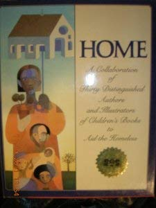 9780060217891: Home: A Collaboration of Thirty Distinguished Authors and Illustrators of Children's Books to Aid the Homeless