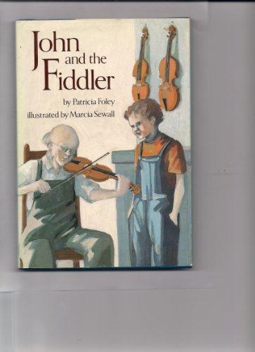 John and the Fiddler: Patricia Foley; Illustrator-Marcia Sewall