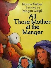 9780060218690: All Those Mothers at the Manger