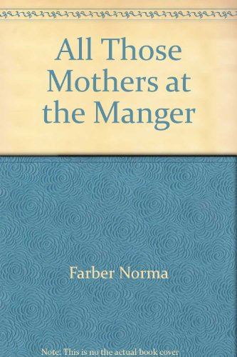 9780060218706: All Those Mothers at the Manger