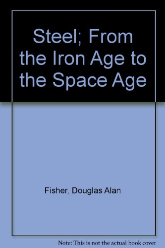 9780060218980: Steel; From the Iron Age to the Space Age