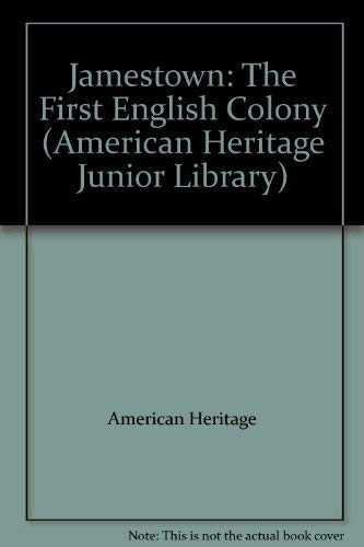 9780060219000: Jamestown: The First English Colony (American Heritage Junior Library)