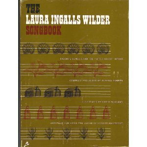 9780060219338: The Laura Ingalls Wilder Songbook : Favorite Songs from the Little House Books